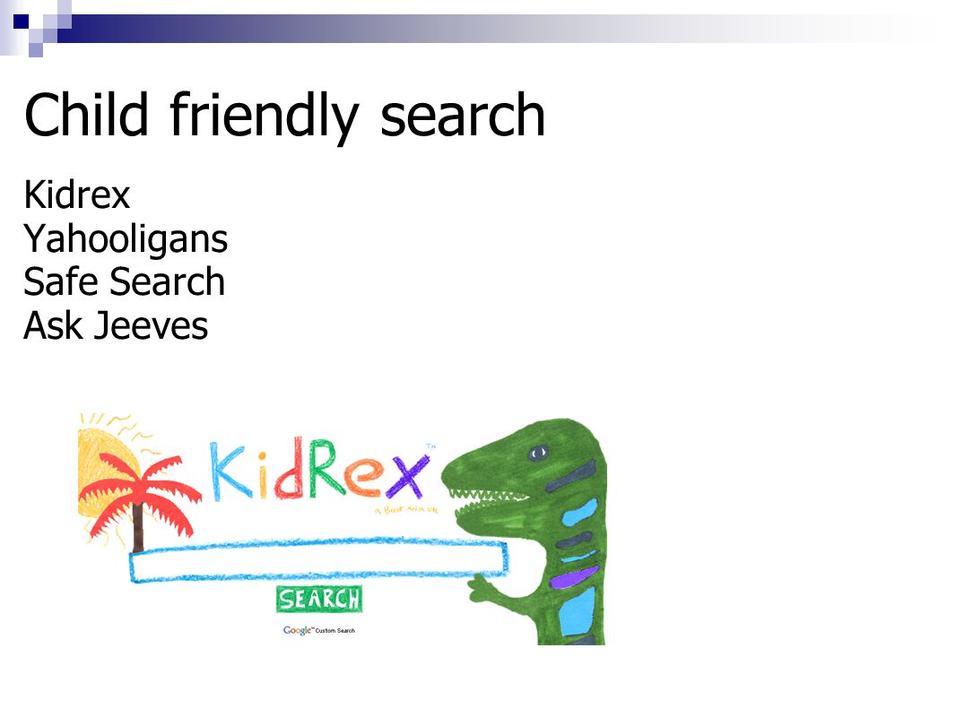 Child friendly search Kidrex Yahooligans Safe Search Ask Jeeves