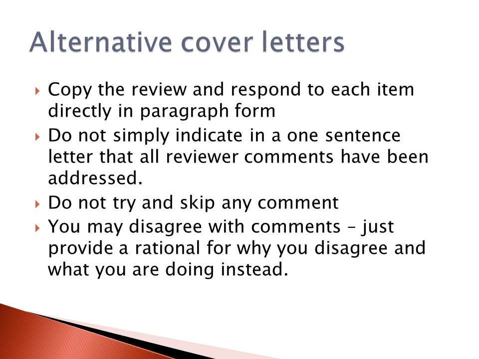  Copy the review and respond to each item directly in paragraph form  Do not simply indicate in a one sentence letter that all reviewer comments hav