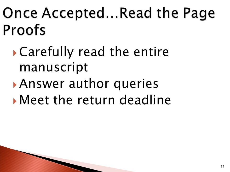 35  Carefully read the entire manuscript  Answer author queries  Meet the return deadline