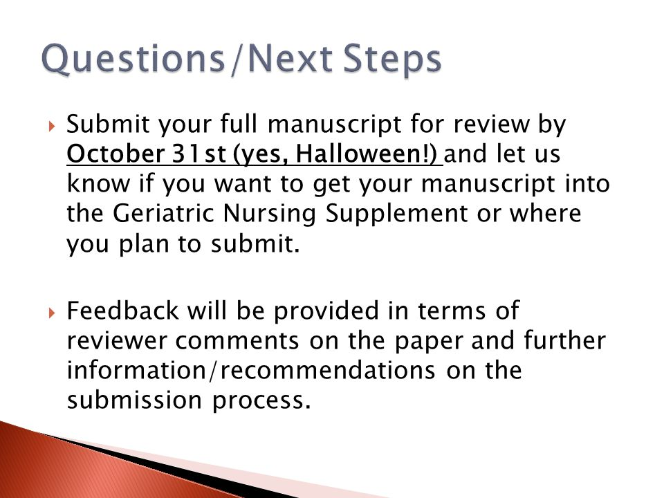  Submit your full manuscript for review by October 31st (yes, Halloween!) and let us know if you want to get your manuscript into the Geriatric Nursi