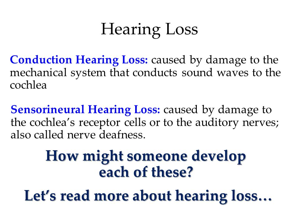 Hearing Loss How might someone develop each of these.