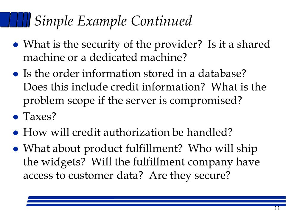11 Simple Example Continued l What is the security of the provider.