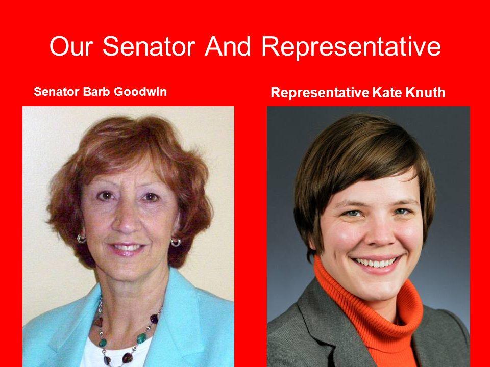 Our Senator And Representative Representative Kate Knuth Senator Barb Goodwin