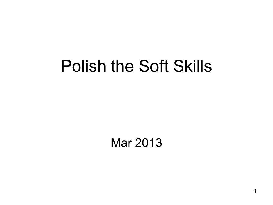 11 Polish the Soft Skills Mar 2013