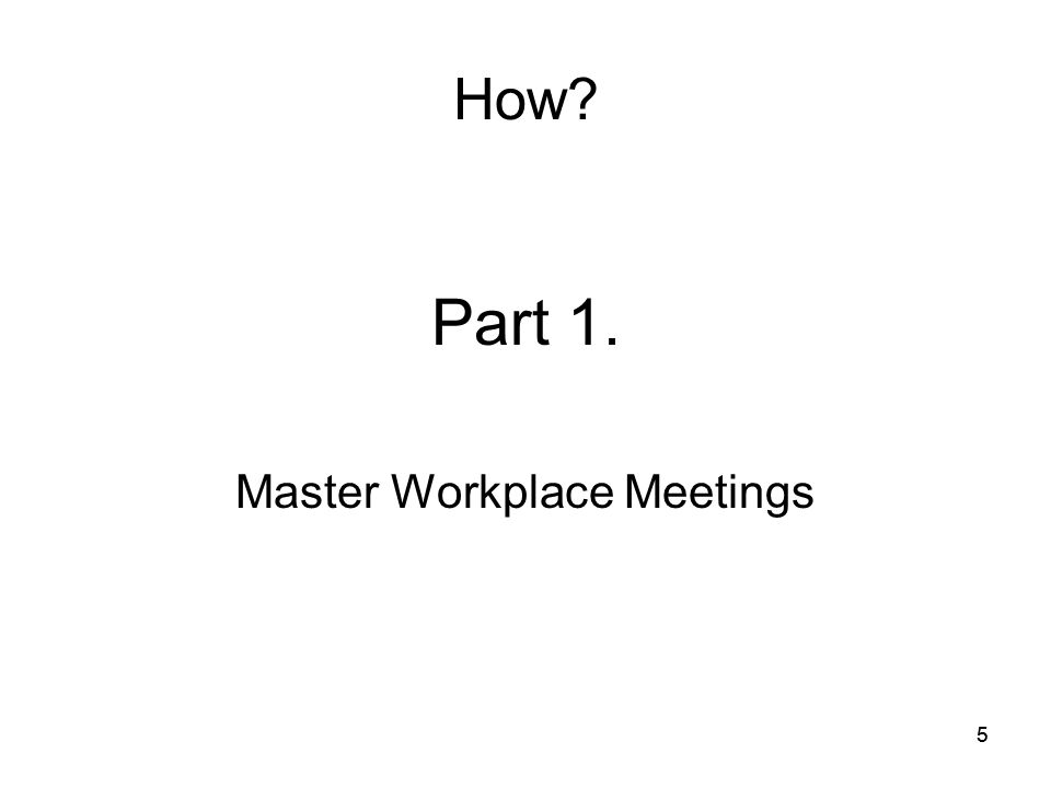 55 How Part 1. Master Workplace Meetings
