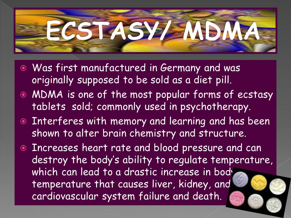  Ecstasy/ MDMA  LSD  Methamphetamine  Ketamine  Rohypnol  GHB – (Gamma- Hydroxybutyerate) › can make victims pass out so they cannot resist what is being done to them.