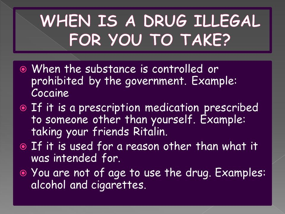  When the substance is controlled or prohibited by the government.