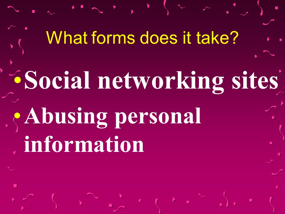 Social networking sites Abusing personal information