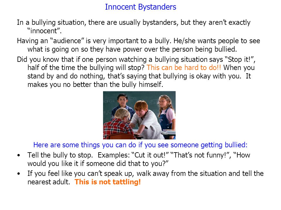"""Innocent Bystanders In a bullying situation, there are usually bystanders, but they aren't exactly """"innocent"""". Having an """"audience"""" is very important"""