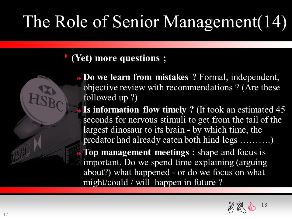 ABC 18 The Role of Senior Management(14)  (Yet) more questions ;  Do we learn from mistakes ? Formal, independent, objective review with recommendat