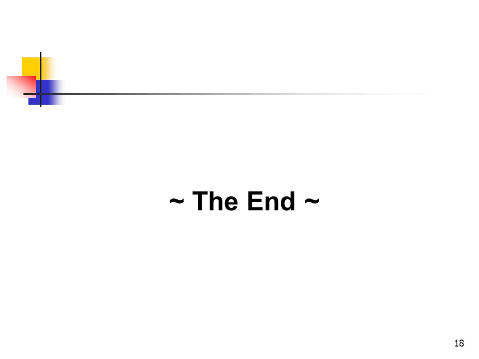 18 ~ The End ~