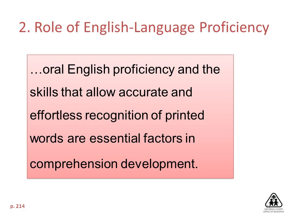 16 p. 214 …oral English proficiency and the skills that allow accurate and effortless recognition of printed words are essential factors in comprehens
