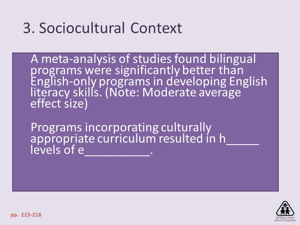 3. Sociocultural Context 18 A meta-analysis of studies found bilingual programs were significantly better than English-only programs in developing Eng