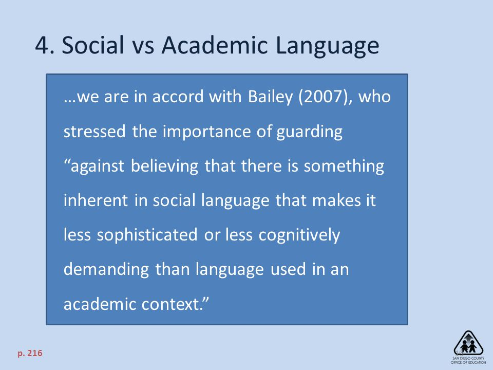 """4. Social vs Academic Language 19 …we are in accord with Bailey (2007), who stressed the importance of guarding """"against believing that there is somet"""