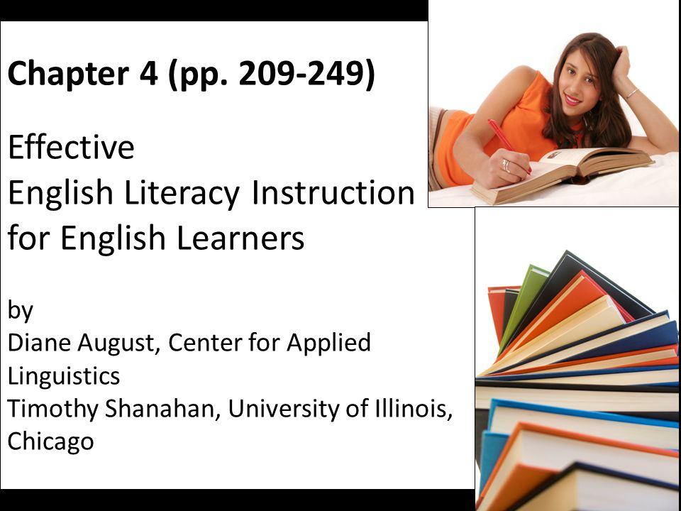 Chapter 4 (pp. 209-249) Effective English Literacy Instruction for English Learners by Diane August, Center for Applied Linguistics Timothy Shanahan,