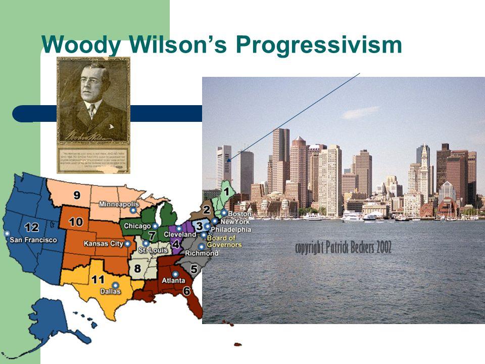 Woody Wilson's Progressivism
