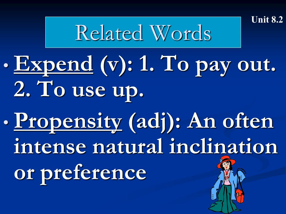 Related Words Stipend (n): A sum of money paid at regular intervals in return for services or to cover expenses Stipend (n): A sum of money paid at regular intervals in return for services or to cover expenses Unit 8.2
