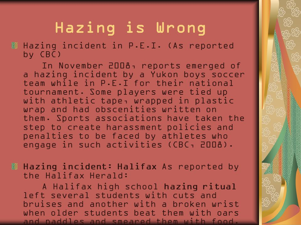 Hazing is Wrong Hazing incident in P.E.I.