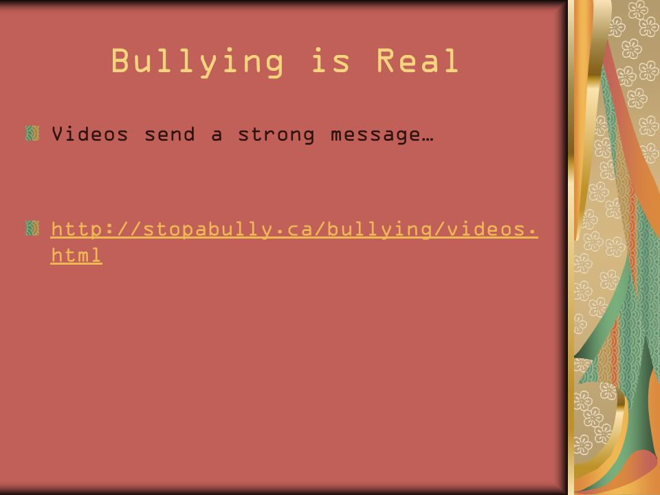 Bullying is Real Videos send a strong message… http://stopabully.ca/bullying/videos. html