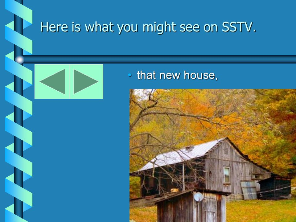 Here is what you might see on SSTV. that new car,that new car,