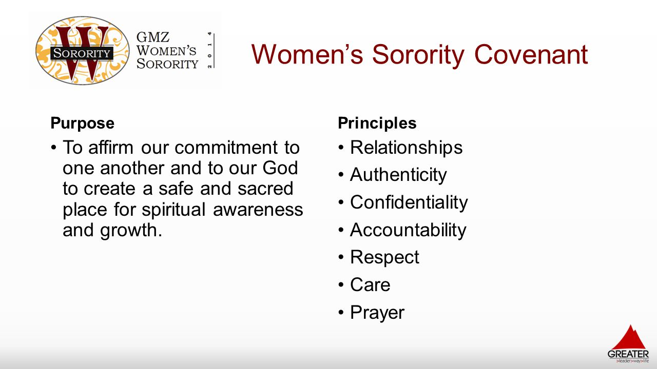 Women's Sorority Covenant Purpose To affirm our commitment to one another and to our God to create a safe and sacred place for spiritual awareness and