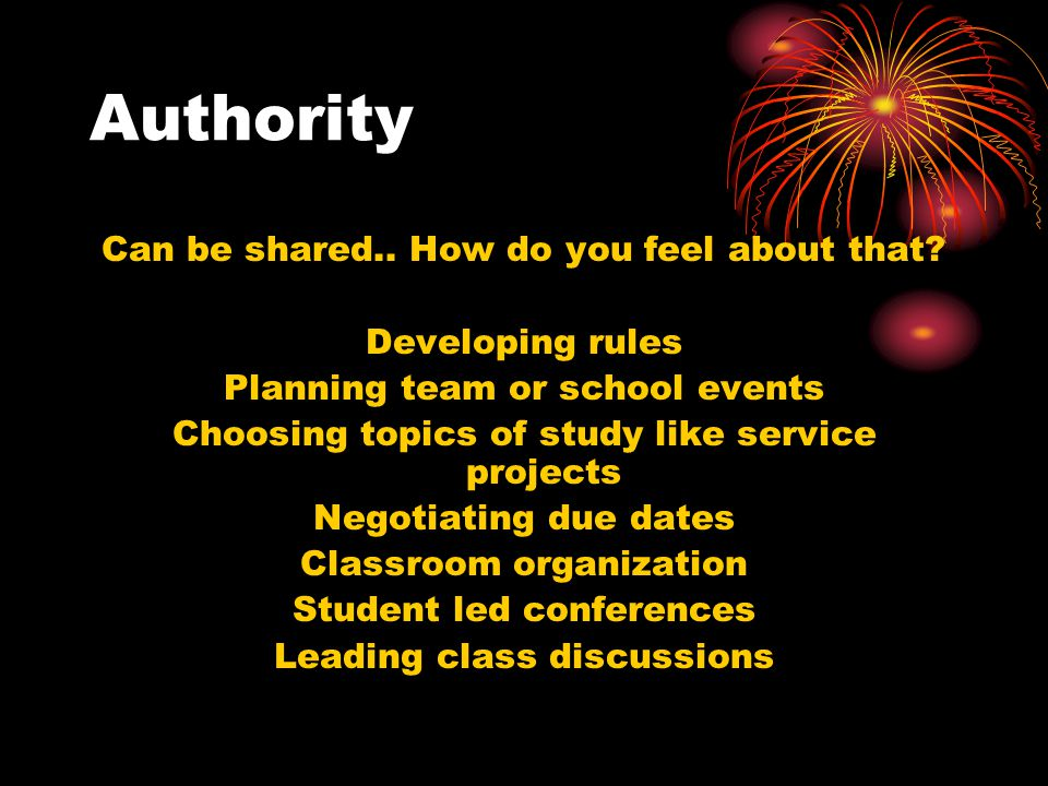 Authority What are some ways that you think you could honestly share authority with your students.