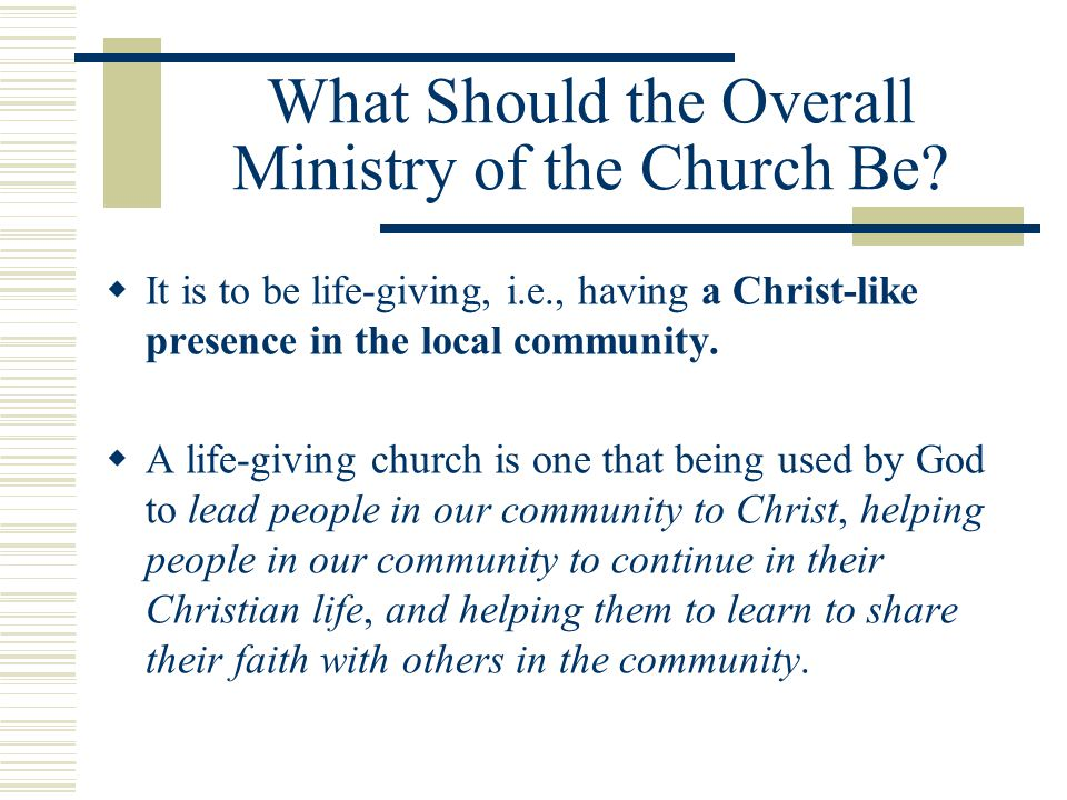 What Should the Overall Ministry of the Church Be.