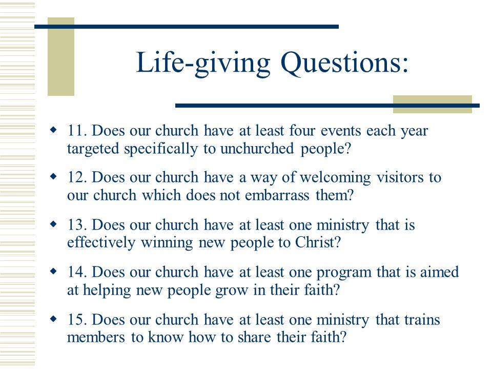 Life-giving Questions:  11.