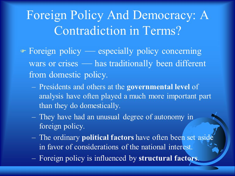 Foreign Policy And Democracy: A Contradiction in Terms.