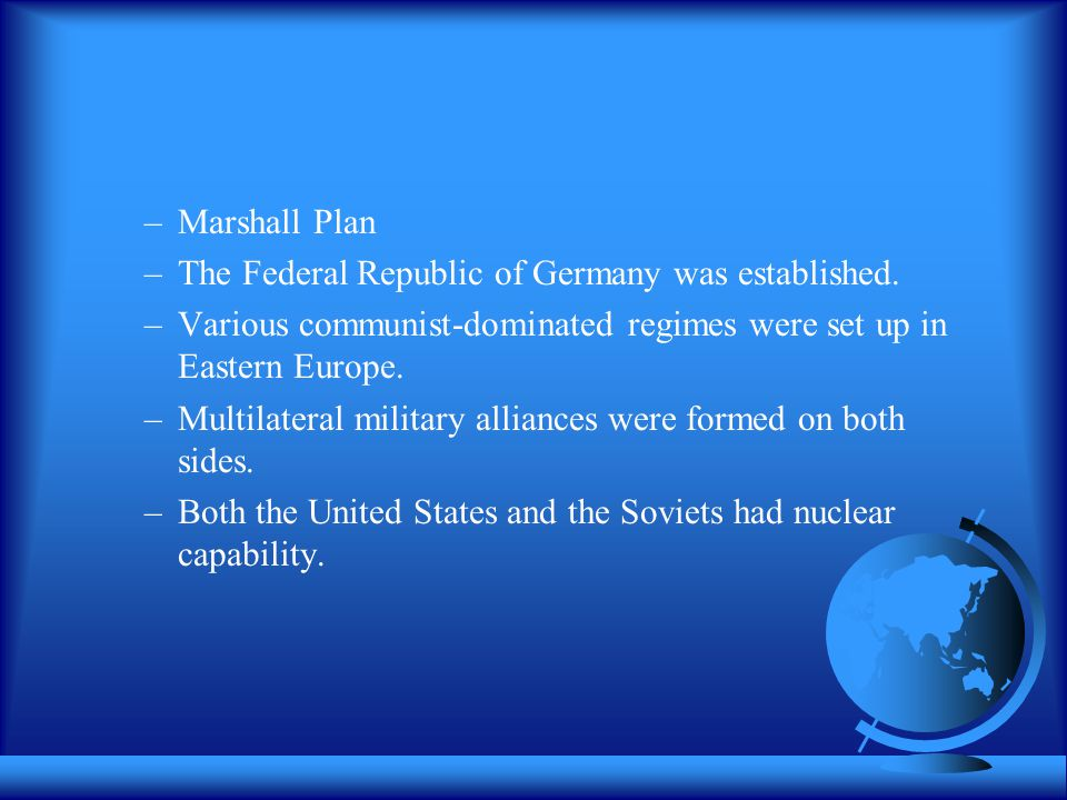 –Marshall Plan –The Federal Republic of Germany was established.