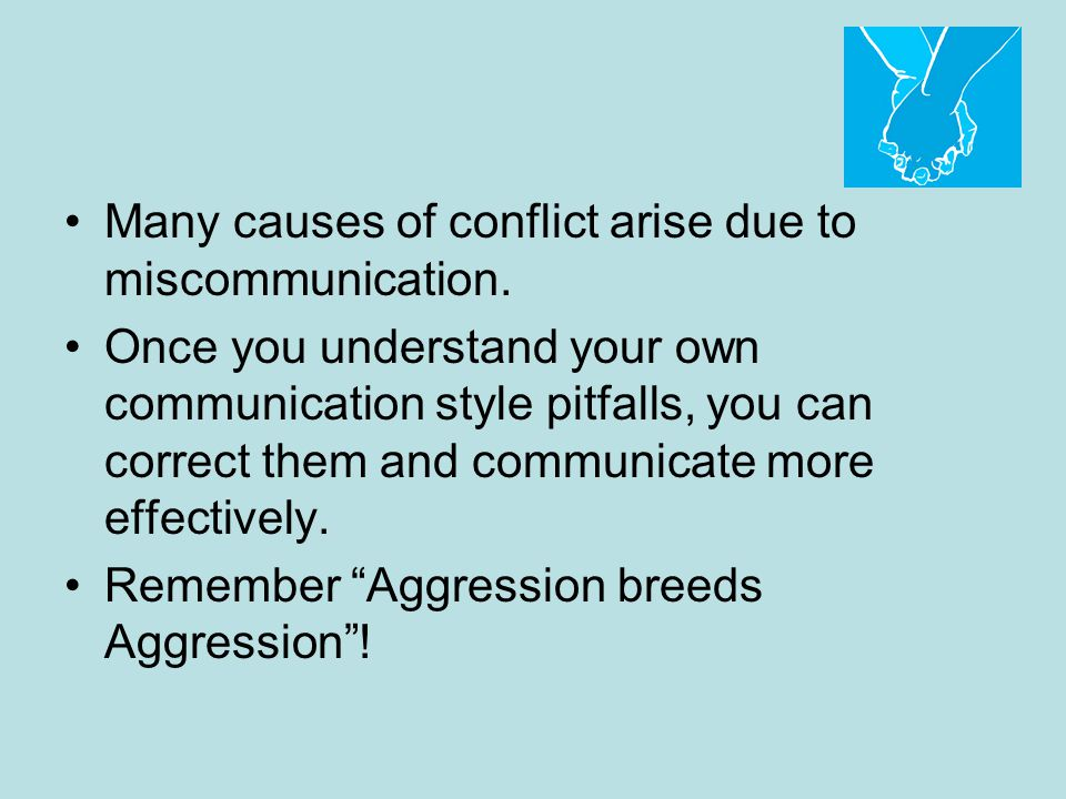 Many causes of conflict arise due to miscommunication.