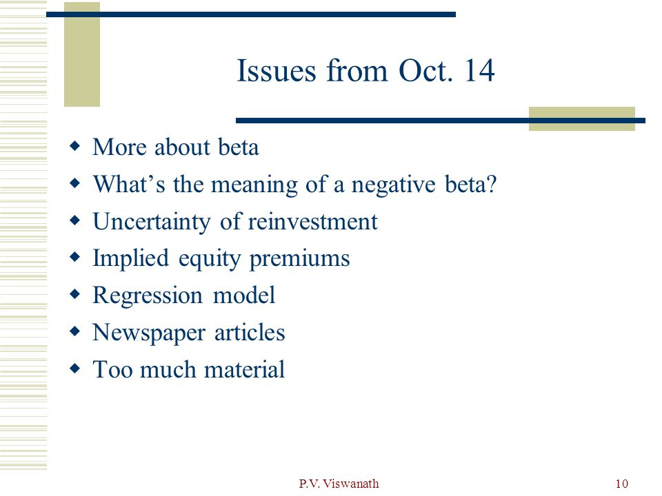 P.V.Viswanath10 Issues from Oct. 14  More about beta  What's the meaning of a negative beta.