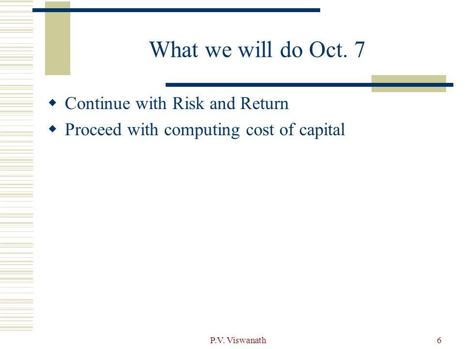 P.V. Viswanath6 What we will do Oct.