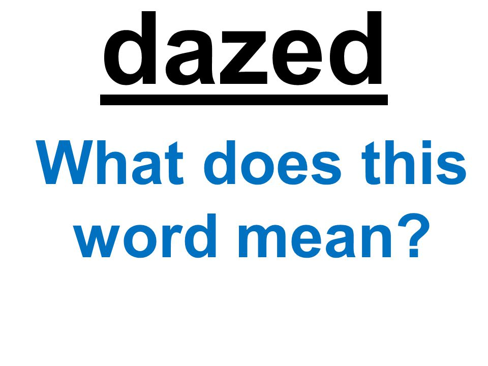 dazed What does this word mean?