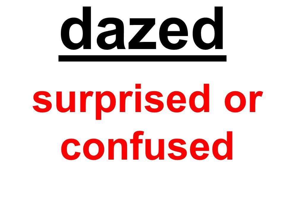dazed surprised or confused