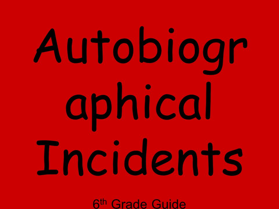 Importance of Autobiographical Incident Dear Parents & Guardians, Our Students are on the threshold of recognizing the similarities in their own lives and the lives of others.