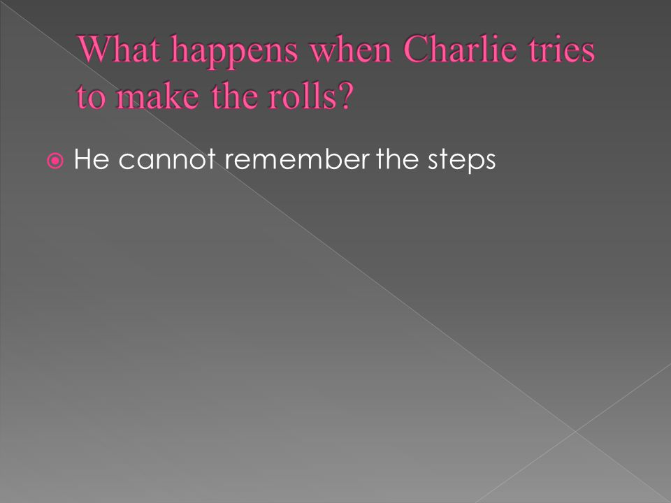  He cannot remember the steps