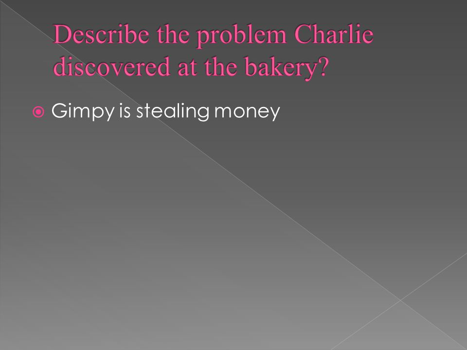  Gimpy is stealing money