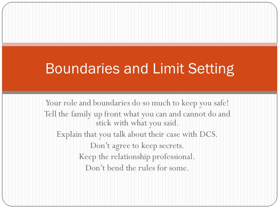 Your role and boundaries do so much to keep you safe.