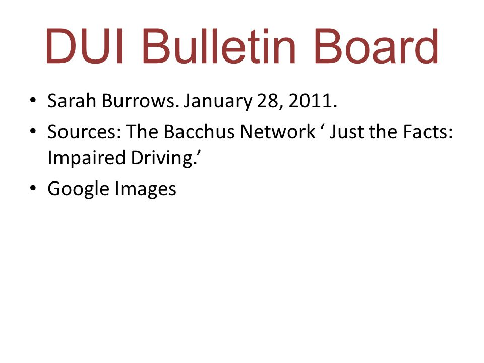 DUI Bulletin Board Sarah Burrows.January 28, 2011.