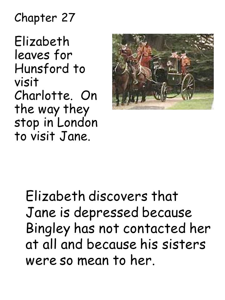Elizabeth leaves for Hunsford to visit Charlotte. On the way they stop in London to visit Jane.