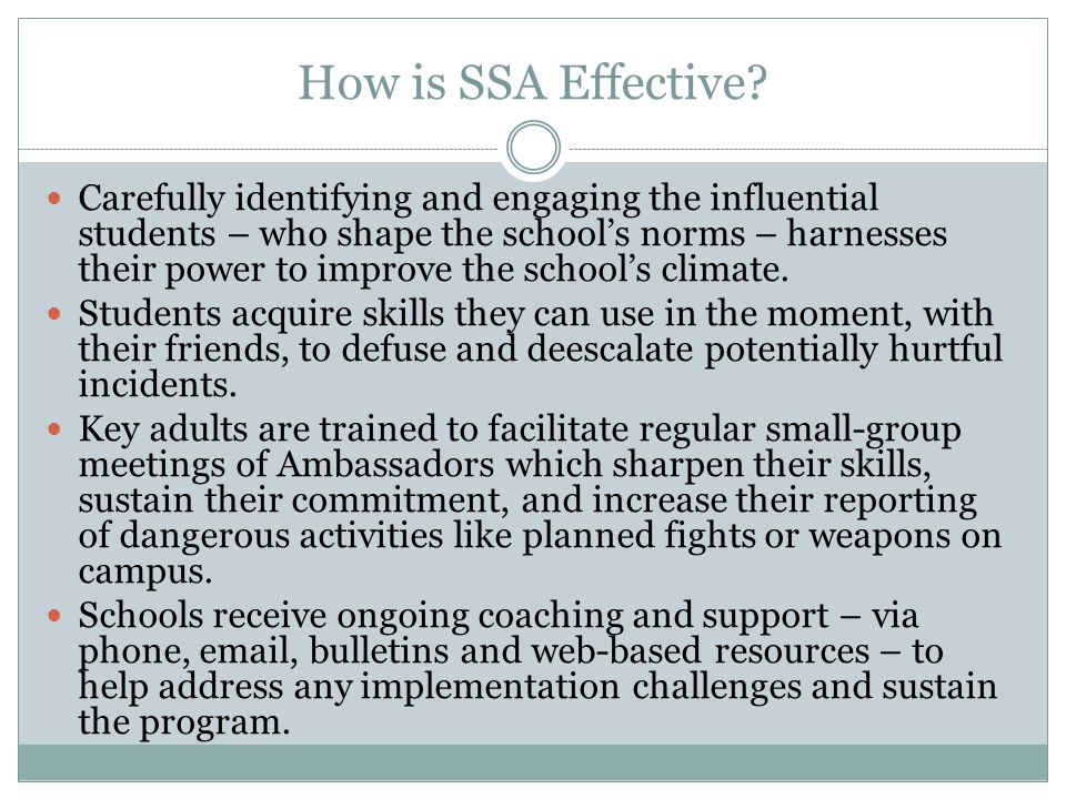 How is SSA Effective? Carefully identifying and engaging the influential students – who shape the school's norms – harnesses their power to improve th
