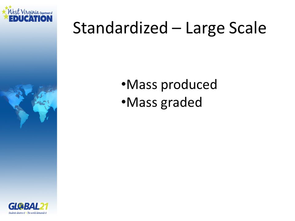 Standardized – Large Scale Mass produced Mass graded