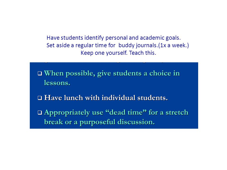 Have students identify personal and academic goals.