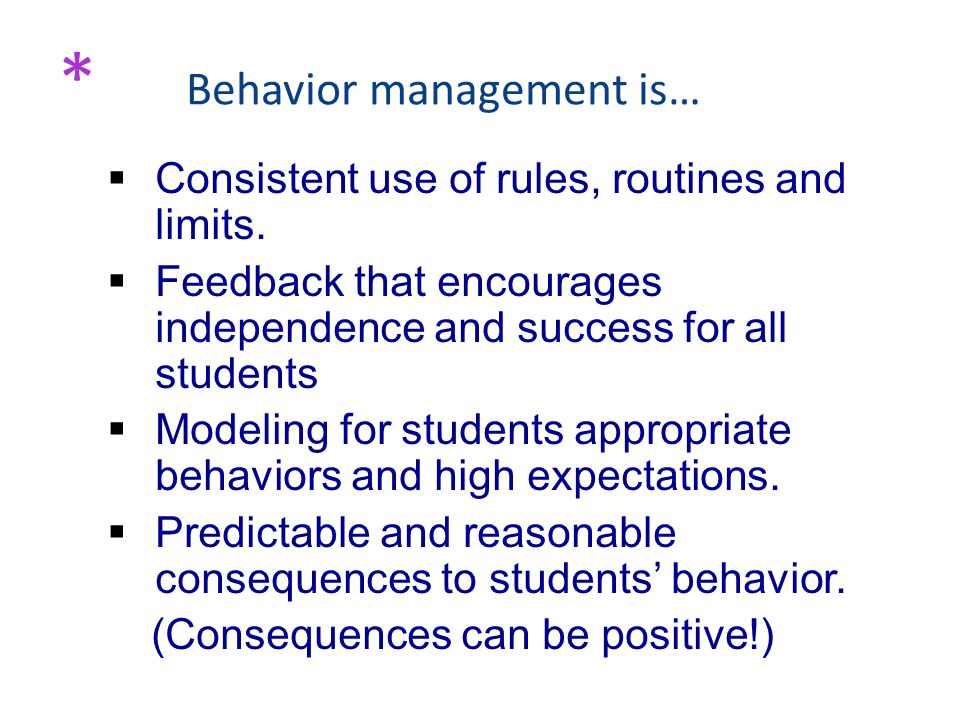  Consistent use of rules, routines and limits.