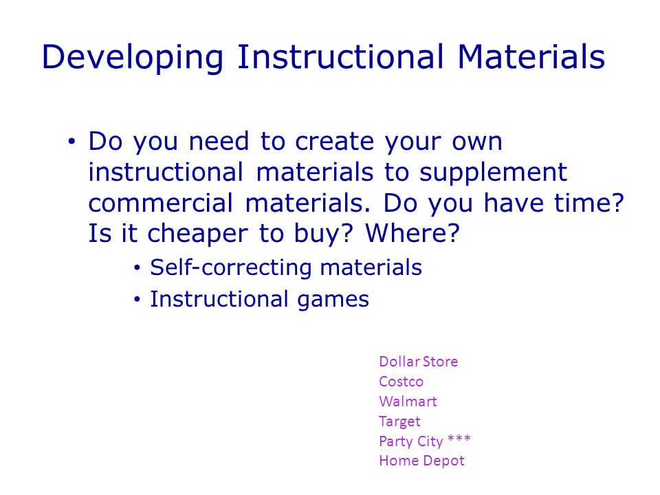 Developing Instructional Materials Do you need to create your own instructional materials to supplement commercial materials.