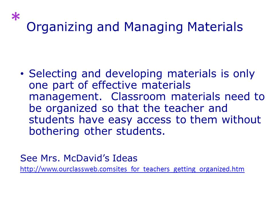 Organizing and Managing Materials Selecting and developing materials is only one part of effective materials management.