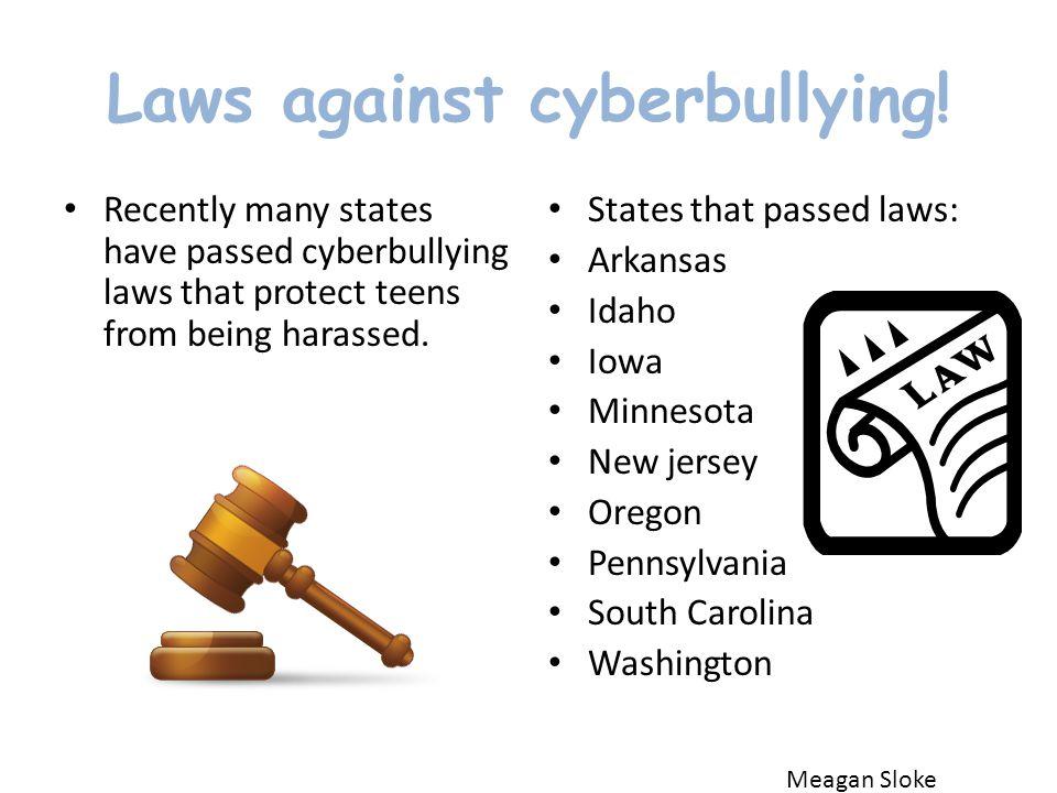 Laws against cyberbullying.