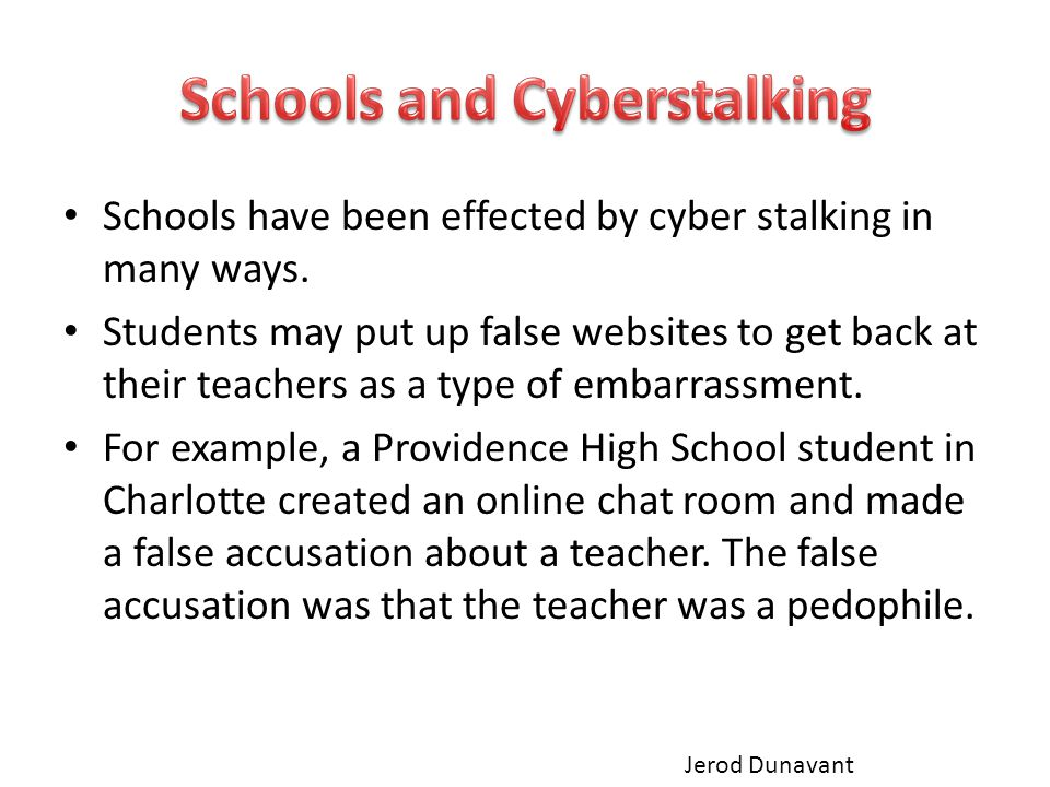 Schools have been effected by cyber stalking in many ways.