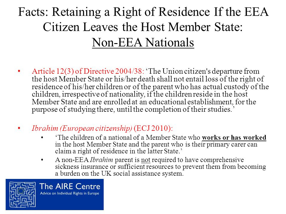 Facts: Retaining a Right of Residence If the EEA Citizen Leaves the Host Member State: Non-EEA Nationals Article 12(3) of Directive 2004/38: 'The Unio